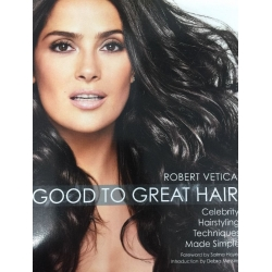BOOK  Good to Great Hair by Robert Vetica ( Used Like New Condition)